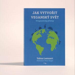 Tobias Leenaert: Jak vytvořit veganský svět - pragmatický přístup